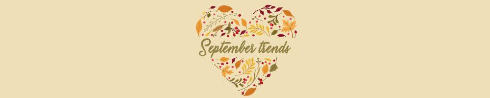 Tendințe de septembrie și sfaturi stilate