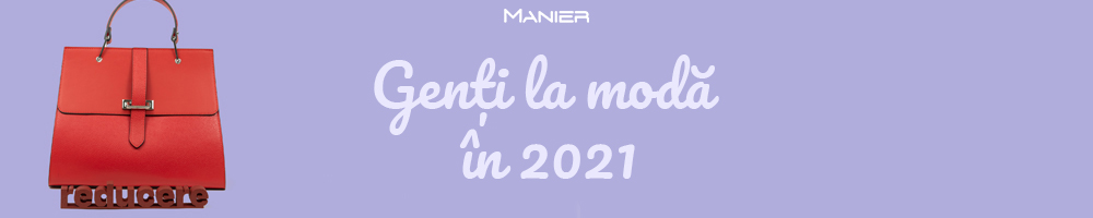 Genți damă la modă în 2021